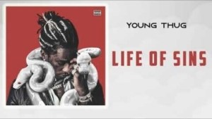 Young Thug - Life of Sins